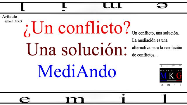 Un conflicto Una solución MediAndo